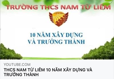 VIDEO Trường THCS Nam Từ Liêm 10 năm xây dựng và trưởng thành