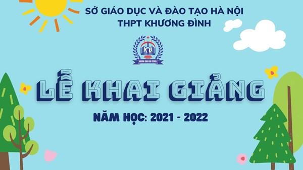 Buổi khai giảng trực tuyến năm học 2021 - 2022 THPT Khương Đình