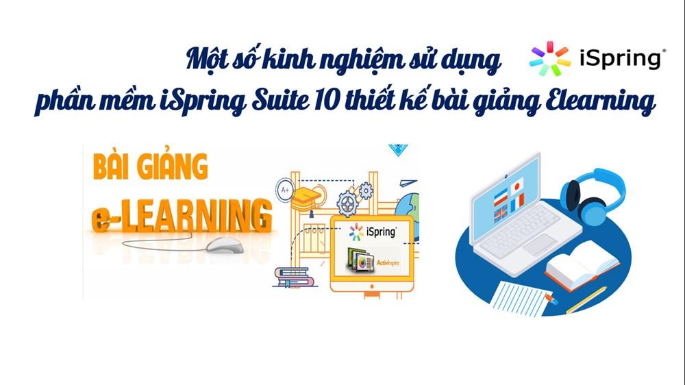 "<a href=""/hoat-dong-chuyen-mon/mot-so-kinh-nghiem-su-dung-phan-mem-ispring-suite-10-thiet-ke-bai-giang-elearni/ct/1400/9160"">Một số kinh nghiệm sử dụng phần mềm iSpring Suite<span class=bacham>...</span></a>"