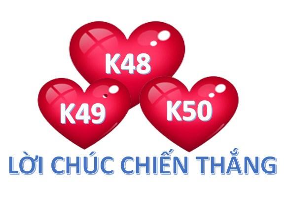 K48 trong tim k49 và k50- lời chúc chiến thắng