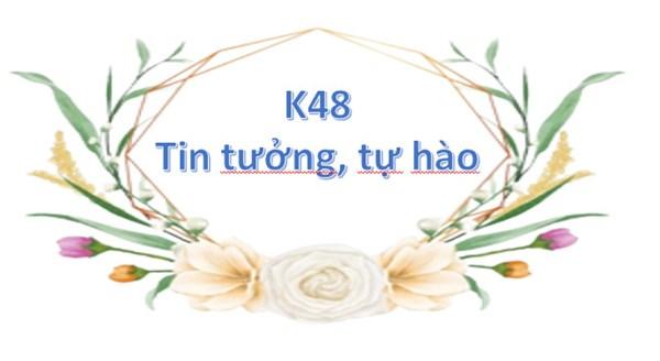 """Thương mến gửi những chú Dê vàng K48 của """"Bản Đôn"""" yêu dấu!"""