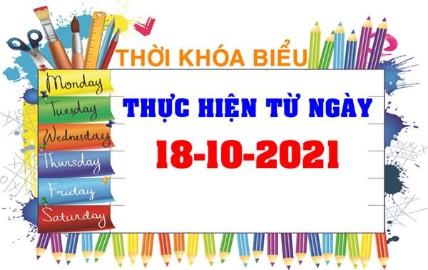 Thời khóa biểu thực hiện từ ngày 18-10-2021