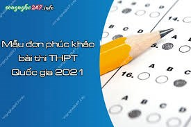 Mẫu đơn phúc khảo THPT Quốc Gia 2021