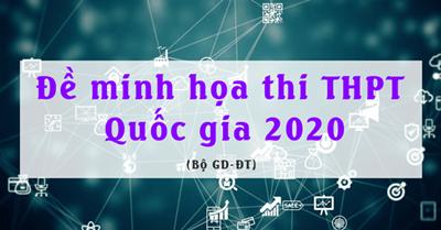Chiều ngày 03/04 BGD&ĐT công bố đề thi minh họa THPT Quốc gia năm học 2019-2020
