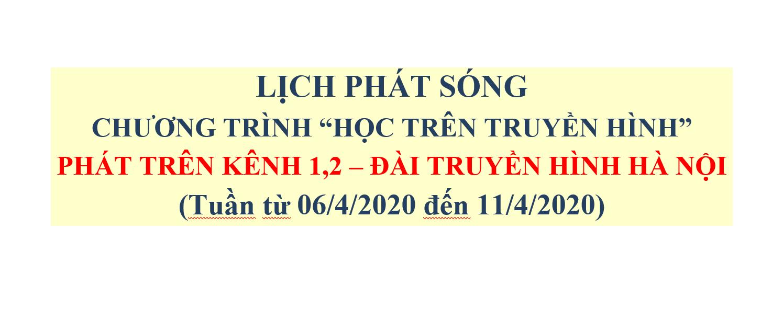 LỊCH PHÁT SÓNG CHƯƠNG TRÌNH DẠY HỌC TRÊN TRUYỀN HÌNH TUẦN TỪ 6/4/2020 ĐẾN 11/4/2020